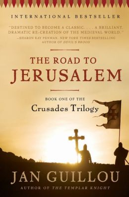 The Road to Jerusalem: Book One of the Crusades Trilogy Jan Guillou