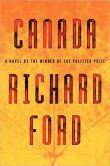 Book Cover Image. Title: Canada, Author: Richard Ford