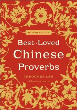 Best Loved Chinese Proverbs By Theodora Lau border=