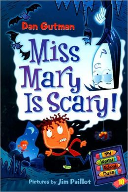 Miss Mary Is Scary! (My Weird School Daze Series #10)