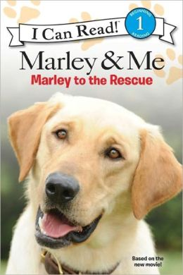 Marley and Me: Marley to the Rescue! (Marley: I Can Read Book 1 Series)
