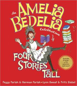 An Amelia Bedelia Celebration: Four Stories Tall