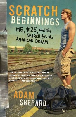 Scratch Beginnings: Me, $25, and the Search for the American Dream