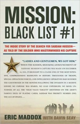 Mission: Black List #1: The Inside Story of the Search for Saddam Hussein - As Told by the Soldier Who Masterminded His Capture