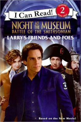 Battle of the Smithsonian: Larry's Friends and Foes: Night at the Museum (I Can Read Book 2)