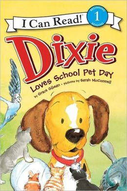 Dixie Loves School Pet Day (I Can Read Book 1 Series)