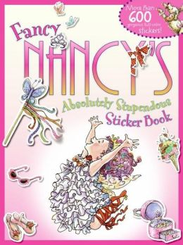 Fancy Nancy's Absolutely Stupendous Sticker Book (Fancy Nancy Series)