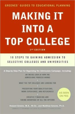 Making It into a Top College, 2nd Edition: 10 Steps to Gaining Admission to Selective Colleges and Universities