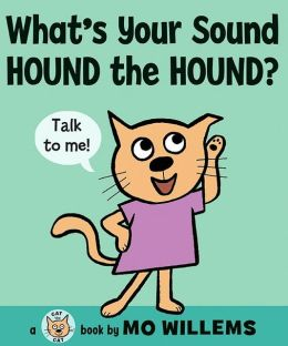 What's Your Sound, Hound the Hound? (Cat the Cat Series)