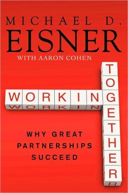 Working Together: Why Great Partnerships Succeed