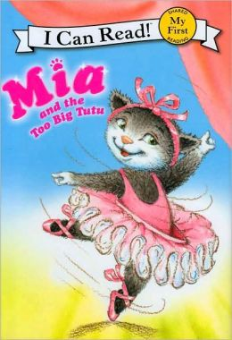 Mia and the Too Big Tutu (My First I Can Read Series)