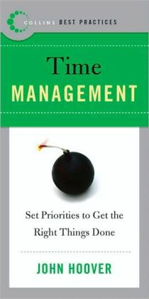 Time Management: Set Priorities to Get the Right Things Done