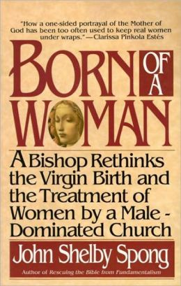 Born of a Woman: A Bishop Rethinks the Birth of Jesus