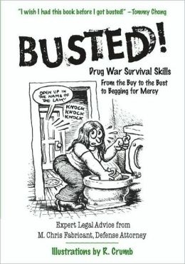 Busted!: Drug War Survival Skills and True Dope D