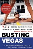 Book Cover Image. Title: Busting Vegas:  The MIT Whiz Kid Who Brought the Casinos to Their Knees, Author: Ben Mezrich
