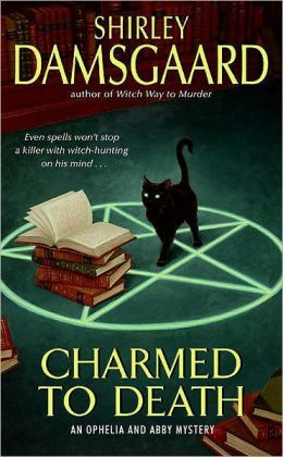 Charmed to Death (Ophelia and Abby Series #2)