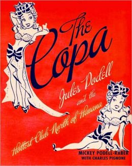 Copa: Jules Podell and the Hottest Club North of Havana