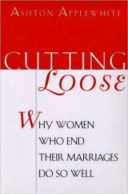 Cutting Loose: Why Women Who End Their Marriages Do So