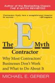 Michael E. Gerber - The E-Myth Contractor: Why Most Contractors' Businesses Don't Work and What to Do about It