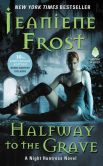 Jeaniene Frost - Halfway to the Grave (Night Huntress Series #1)