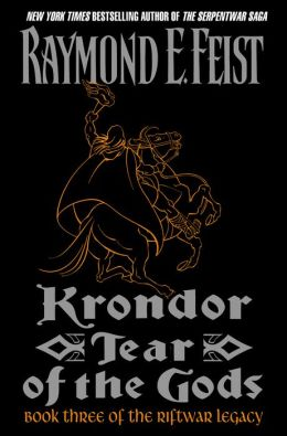 Krondor: Tear of the Gods (Riftwar Legacy Series #3)