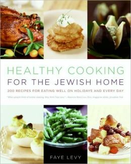 Healthy Cooking for the Jewish Home: 200 Recipes for Eating Well on Holidays and Every Day (PagePerfect NOOK Book)