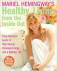 Book Cover Image. Title: Mariel Hemingway's Healthy Living from the Inside Out:  Every Woman's Guide to Real Beauty, Renewed Energy, and a Radiant Life, Author: Mariel Hemingway