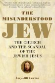 Book Cover Image. Title: The Misunderstood Jew, Author: Amy-Jill Levine