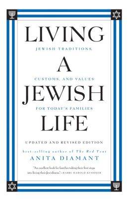 Living a Jewish Life, Updated and: Jewish Traditions, Customs and Values fo