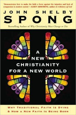 New Christianity for a New World: Why Traditional Faith Is Dying and how a New Faith Is Being Born