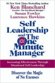 Ken Blanchard - Self Leadership and the One Minute Manager: Increasing Effectiveness through Situational Self Leadership