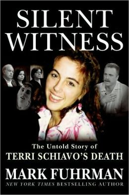 Silent Witness: The Untold Story of Terri Schiavo's Death