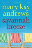 Book Cover Image. Title: Savannah Breeze, Author: Mary Kay Andrews