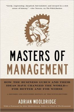 Masters of Management: How the Business Gurus and Their Ideas Have Changed the World