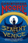 Book Cover Image. Title: The Serpent of Venice:  A Novel, Author: Christopher Moore
