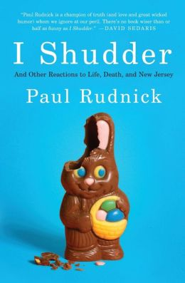 I Shudder: And Other Reactions to Life, Death, and New Jersey