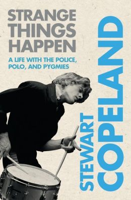 Strange Things Happen: A Life with the Police, Polo, and Pygmies