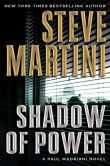 Book Cover Image. Title: Shadow of Power (Paul Madriani Series #9), Author: Steve Martini
