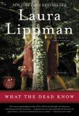 Book Cover Image. Title: What the Dead Know, Author: Laura Lippman