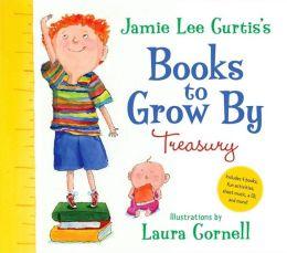 Jamie Lee Curtis's Books to Grow By: Treasury