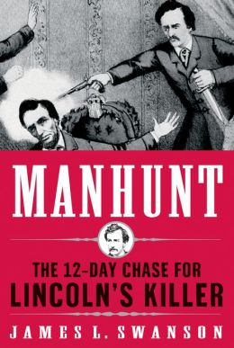 Swanson – Manhunt: The 12-Day Chase for Lincoln's Killer