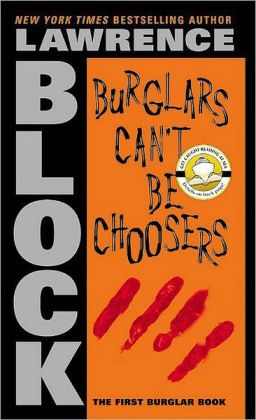 Burglars Can't Be Choosers (Bernie Rhodenbarr Series #1)