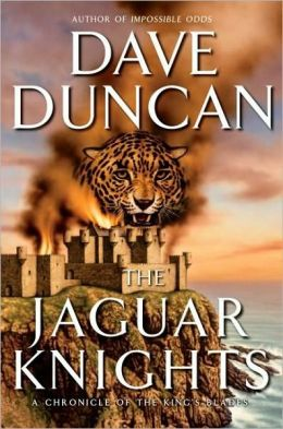 The Jaguar Knights (Chronicle of the King's Blades Series #3)