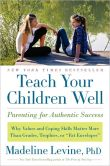 Book Cover Image. Title: Teach Your Children Well:  Parenting for Authentic Success, Author: Madeline Levine