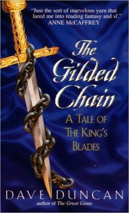 The Gilded Chain (Tales of the King's Blades Series #1)