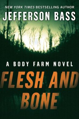 Flesh and Bone (Body Farm Series #2)