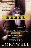 Bernard Cornwell - Rebel (Nathaniel Starbuck Chronicles #1)