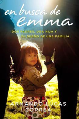 En busca de Emma: Dos padres, una hija y el sueo de una familia