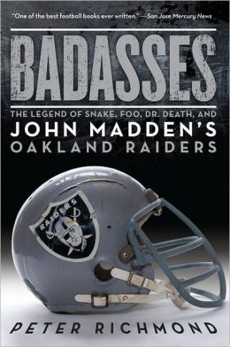 The Legend of Snake, Foo, Dr. Death, and John Madden's Oakland Raiders