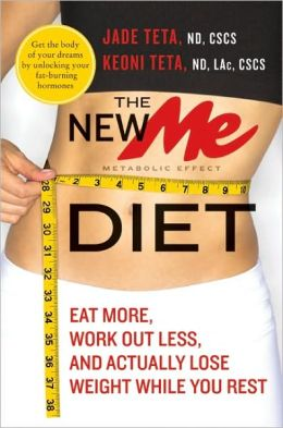 New ME Diet: Eat More, Work Out Less, and Actually Lose Weight While You Rest